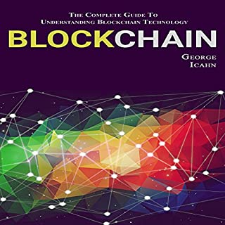 Blockchain: The Complete Guide to Understanding Blockchain Technology audiobook cover art