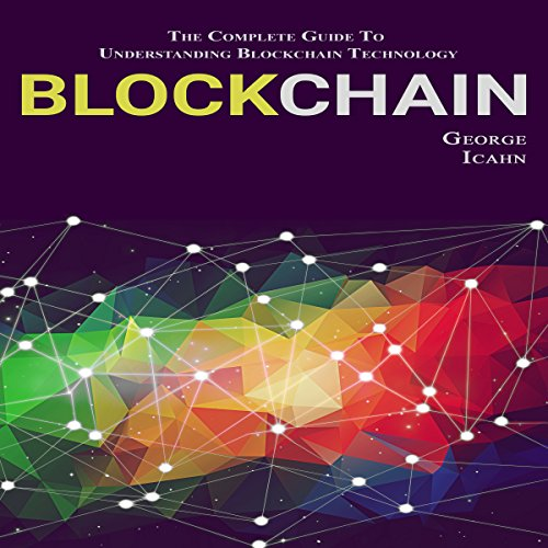 Blockchain: The Complete Guide to Understanding Blockchain Technology Titelbild