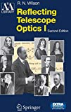 Reflecting Telescope Optics: Basic Design Theory and Its Historical Development: Pt. 1 (Astronomy and Astrophysics Library)