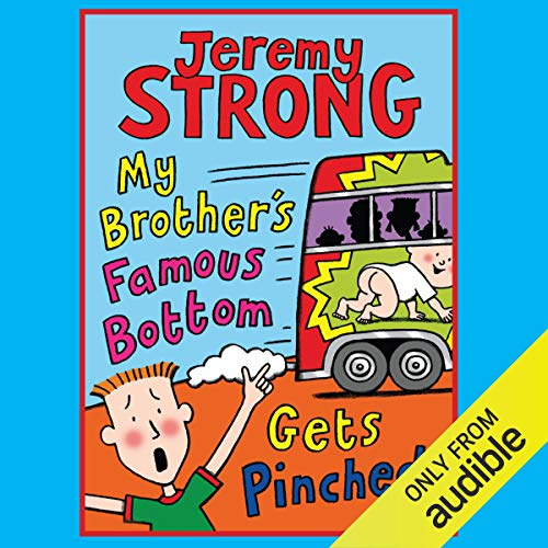My Brother's Famous Bottom Gets Pinched                   By:                                                                                                                                 Jeremy Strong                               Narrated by:                                                                                                                                 Paul Chequer                      Length: 1 hr and 29 mins     3 ratings     Overall 4.3