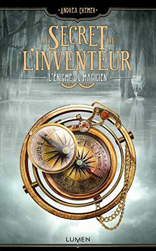 Le Secret de l'inventeur - tome 2 L'Enigme du magicien (02)