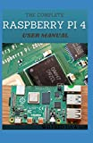 THE COMPLETE RASPBERRY PI 4 USER MANUAL: Easy Guide To Rectify Your Software and Hardware Problems and Solutions