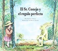 El Sr. conejo y el regalo perfecto / Mr. Rabbit and the Lovely Present