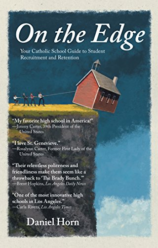On the Edge: Your Catholic School Guide to Student Recruitment and Retention (English Edition)