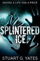 Splintered Ice: Premium Hardcover Edition