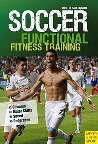 Soccer: Functional Fitness Training: Strength | Motor Skills | Speed | Endurance