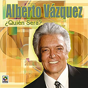 Alberto Vazquez Quien Sera