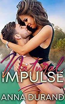 Natural Impulse (Au Naturel Trilogy Book 2) by [Anna Durand]