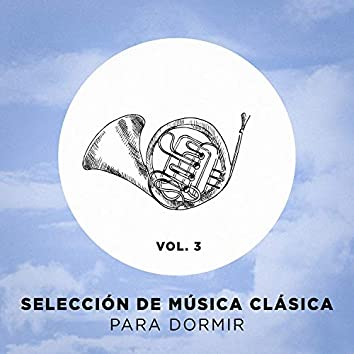 Selección de música clásica para dormir, Vol. 3