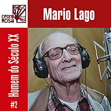 Mario Lago, Homem do Século XX - # 2