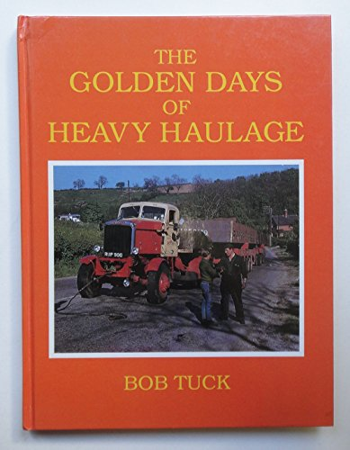 The Golden Days of Heavy Haulage