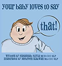 Your Baby Loves to Say THAT!
