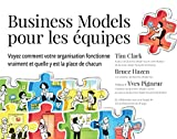 Business Models pour les équipes - Voyez comment votre organisation fonctionne vraiment et quelle y est la place de chacun