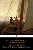 Short Residence in Sweden, Norway, and Denmark and Memoirs of the Author (Penguin Classics)