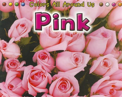Pink (Colors All Around Us)