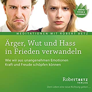 Ärger, Wut und Hass in Frieden verwandeln                   Autor:                                                                                                                                 Robert Betz                               Sprecher:                                                                                                                                 Robert Betz                      Spieldauer: 57 Min.     53 Bewertungen     Gesamt 4,4