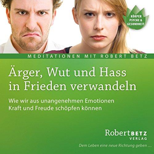 Ärger, Wut und Hass in Frieden verwandeln Titelbild
