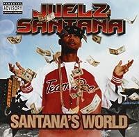 Santana's World by Juelz Santana