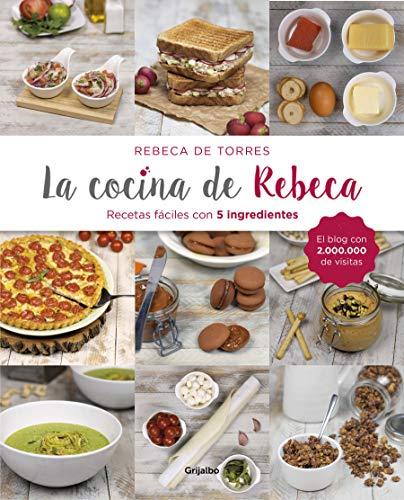 La cocina de Rebeca: Recetas fáciles con 5 ingredientes (Cocina casera)