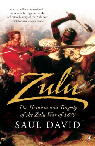 Zulu: The Heroism and Tragedy of the Zulu War of 1879 (English Edition)