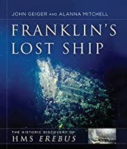 Franklin's Lost Ship: The Historic Discovery of HMS Erebus
