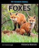 My Favorite Animal: Foxes (English Edition)