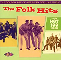 The Golden Age Of American Pop Music: The Folk Hits