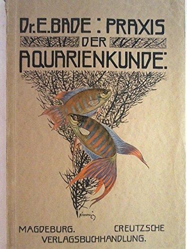 Praxis der Aquarienkunde