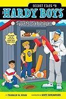 Sports Sabotage (8) (Hardy Boys: The Secret Files)
