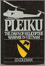 Pleiku: The Dawn of Helicopter Warfare in Vietnam