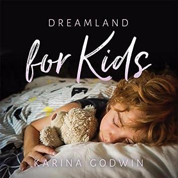 Dreamland for Kids