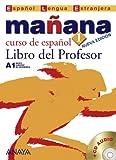 Mañana 1. Libro del Profesor A1 (Métodos - Mañana - Mañana 1 Nivel Inicial - Libro Del Profesor) (Spanish Edition)