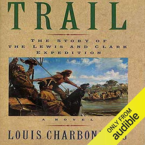 Trail: The Story of the Lewis and Clark Expedition Titelbild