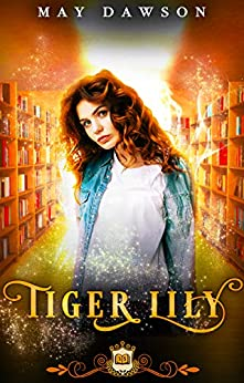 Tiger Lily (Spell Library Book 7) by [May Dawson, Silver Springs Library]
