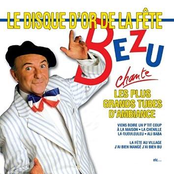 Bézu chante les plus grands tubes d'ambiance (Le disque d'or de la fête)
