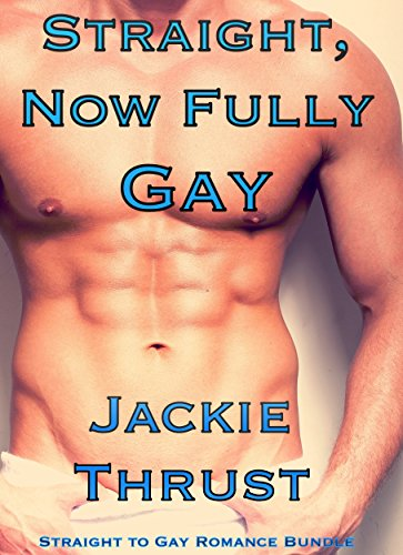 Straight, Now Fully Gay: Straight To Gay Romance Bundle (English Edition)
