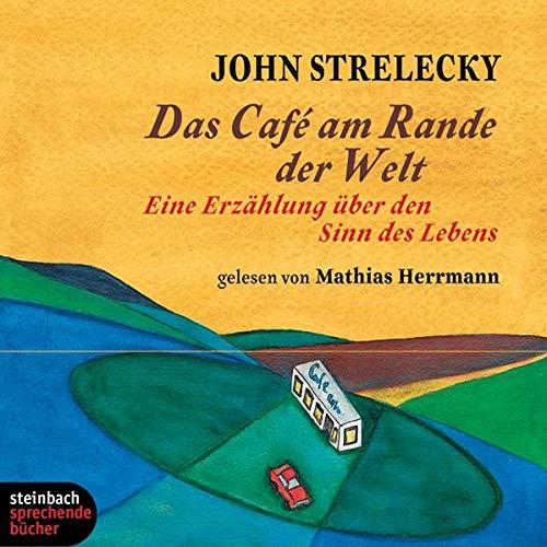 Das Cafe am Rande der Welt. Eine Erzählung über den Sinn des Lebens. 2 CDs