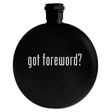 got foreword? - 5oz Round Alcohol Drinking Flask, Black