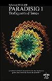 Paradisio, tome 1 - Trafiquants d'âmes - Les épreuves de la vie ne seraient-elles pas de précieux guides pour trouver le chemin de la liberté ?