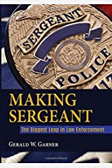 Making Sergeant: The Biggest Leap in Law Enforcement Paperback