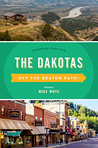 The Dakotas Off the Beaten Path®: Discover Your Fun (Off the Beaten Path Series) (English Edition)