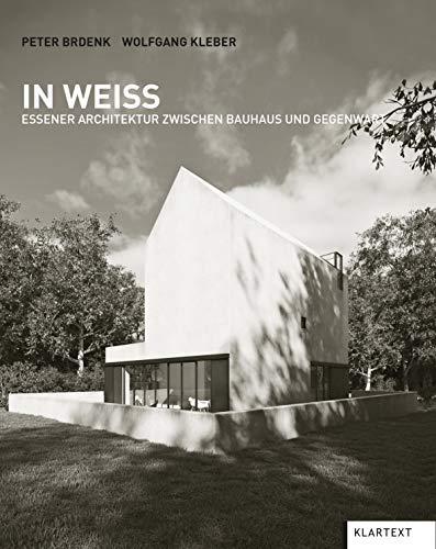 In Weiß: Essener Architektur zwischen Bauhaus und Gegenwart