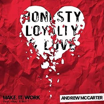 Make It Work (feat. Mkay & Neil T)