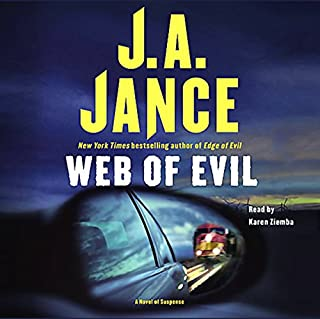 Web of Evil     A Novel of Suspense              By:                                                                                                                                 J. A. Jance                               Narrated by:                                                                                                                                 Karen Ziemba                      Length: 5 hrs and 59 mins     Not rated yet     Overall 0.0