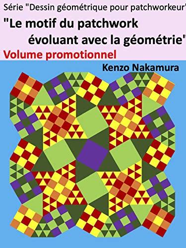 Couverture du livre Le motif du patchwork évoluant avec la géométrie Volume promotionnel (Dessin géométrique pour patchworkeur t. 1)