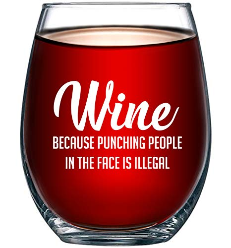 Wine Because Punching People In The Face is Illegal Funny 15oz Glass...