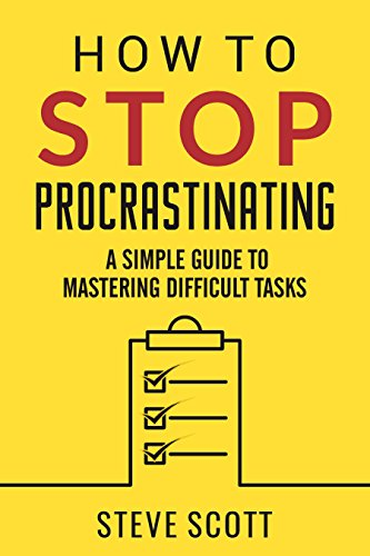 Book: The Anti-Procrastination Habit - A Simple Guide to Mastering Difficult Tasks by SJ Scott