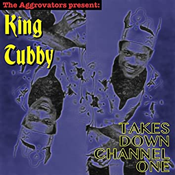 King Tubby Takes Down Channel One
