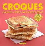 Croques, gaufres, crêpes, pancakes et blinis (La cerise sur le gâteau) - Format Kindle - 2,99 €
