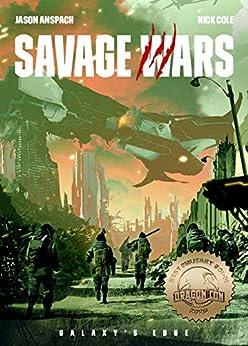 Galaxy's Edge: Savage Wars by [Jason Anspach, Nick Cole]